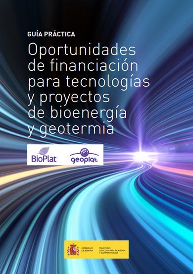 Guía Práctica: Oportunidades de Financiación para Tecnologías y Proyectos de Bioenergía y Geotermia